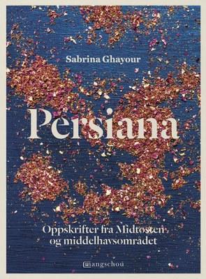 Persiana – oppskrifter fra Midtøsten og middelhavsområdet
