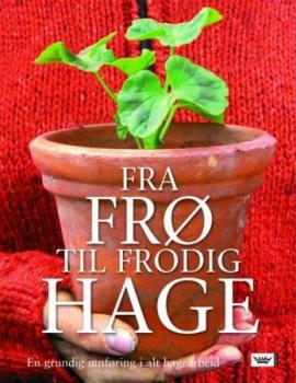 Fra frø til frodig hage